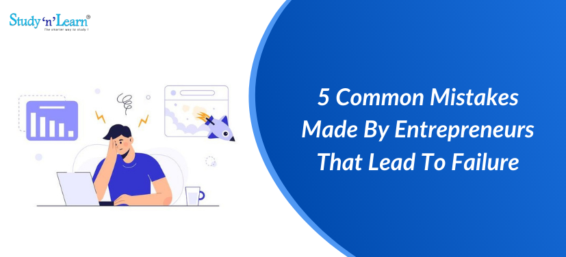 https://studynlearn.com/blog/5-common-mistakes-made-by-entrepreneurs/