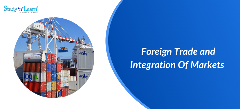 Foreign Trade and Integration Of Markets